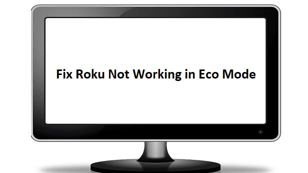 Se corrigió que la aplicación Roku no funcionaba en modo eco.